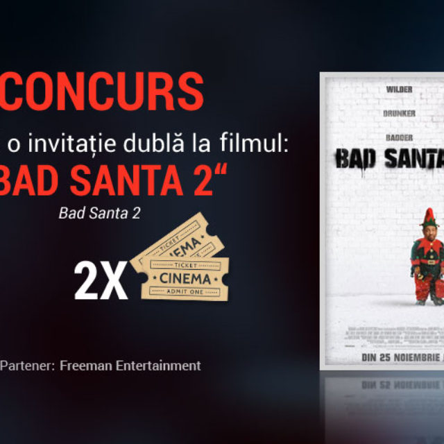 "Concurs: DINFILME.RO şi Freeman Entertainment te invită la filmul ""Bad Santa 2"""