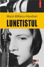 """""""Lunetistul"""" (2013), de Marin Mălaicu-Hondrari"""
